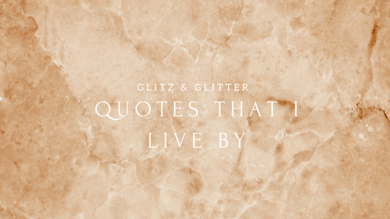 Quotes That I live by.png